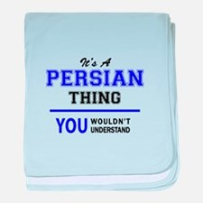 It's PERSIAN thing, you wouldn't unde baby blanket