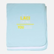 LACI thing, you wouldn't understand ! baby blanket