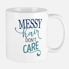 MESSY HAIR DON'T CARE Mugs