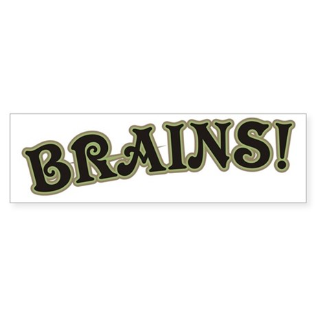 Brains! Bumper Sticker