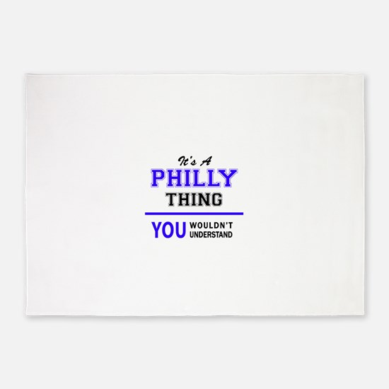 It's PHILLY thing, you wouldn't und 5'x7'Area Rug
