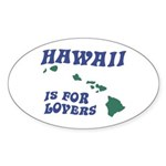 Hawaii is for Lovers Oval Sticker