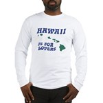 Hawaii is for Lovers Long Sleeve T-Shirt