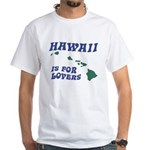 Hawaii is for Lovers White T-Shirt