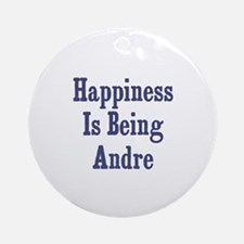 Happiness is being Andre Ornament (Round)