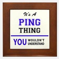 It's PING thing, you wouldn't understa Framed Tile