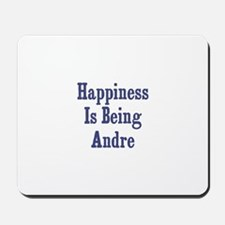 Happiness is being Andre Mousepad