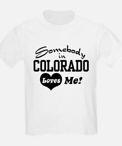 Somebody in Colorado Loves Me T-Shirt