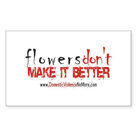 Flowers Don't Make it Better Sticker (Rectangular
