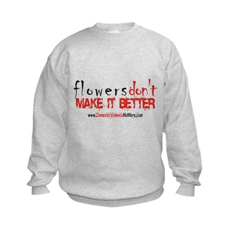 Flowers Don't Make it Better Kids Sweatshirt