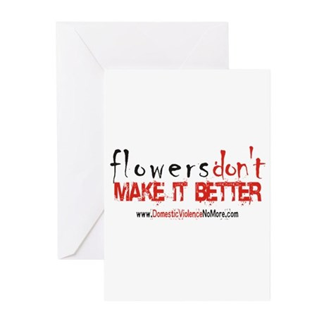 Flowers Don't Make it Better Greeting Cards (Pk o