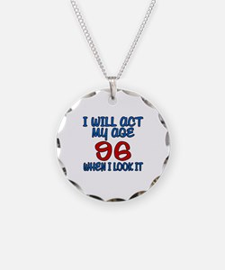 I Will Act My Age 96 When I Necklace