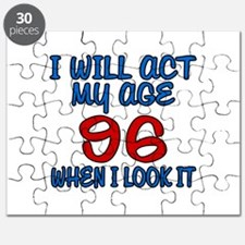 I Will Act My Age 96 When I Look It Puzzle