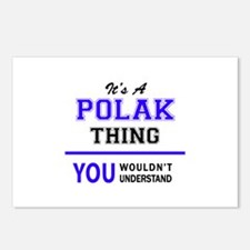 It's POLAK thing, you wou Postcards (Package of 8)