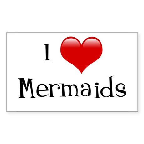 I Love Mermaids Rectangle Sticker