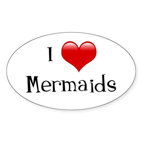 I Love Mermaids Oval Sticker