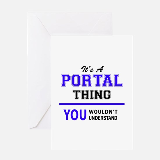 It's PORTAL thing, you wouldn't und Greeting Cards