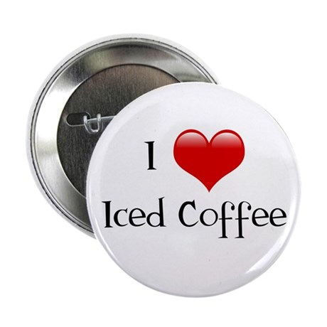 """I Love Iced Coffee 2.25"""" Button"""