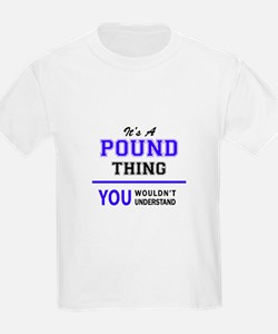 It's POUND thing, you wouldn't understand T-Shirt