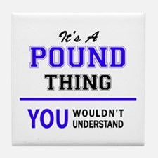 It's POUND thing, you wouldn't unders Tile Coaster