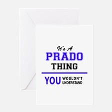 It's PRADO thing, you wouldn't unde Greeting Cards