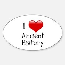 I Love Ancient History Oval Decal