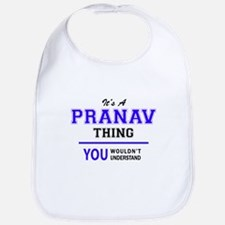 It's PRANAV thing, you wouldn't understand Bib