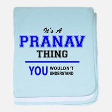 It's PRANAV thing, you wouldn't under baby blanket