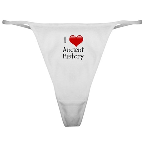 I Love Ancient History Classic Thong