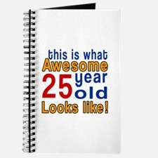 This Is What Awesome 25 Year Old Looks Lik Journal