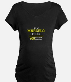 MARCELO thing, you wouldn't unde Maternity T-Shirt