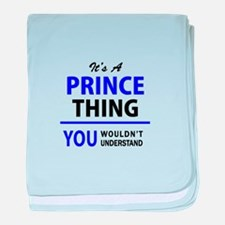 It's PRINCE thing, you wouldn't under baby blanket