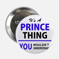 """It's PRINCE thing, you wouldn't under 2.25"""" Button"""