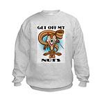 Get Off My Nuts Kids Sweatshirt