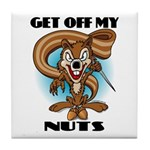 Get Off My Nuts Tile Coaster