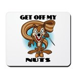 Get Off My Nuts Mousepad