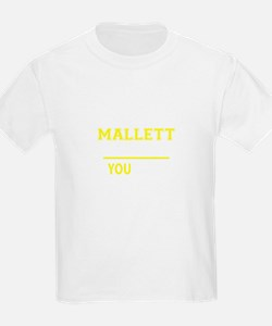 MALLETT thing, you wouldn't understand ! T-Shirt