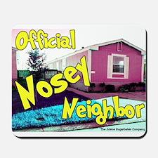 Official Nosey Neighbor Mousepad