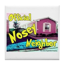 Official Nosey Neighbor Tile Coaster