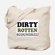 DIRTY ROTTEN SCOUNDREL - Tote Bag
