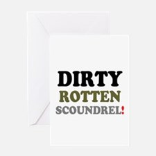 DIRTY ROTTEN SCOUNDREL - Greeting Cards