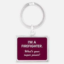 I'M A FIREFIGHTER Keychains