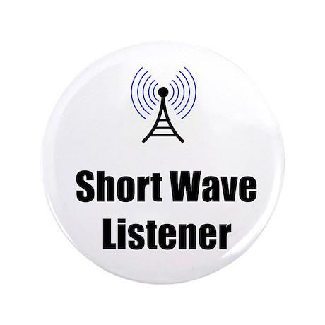 """Short Wave Listener 3.5"""" Button"""