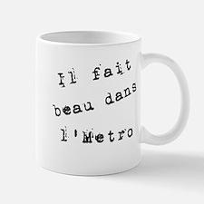 Il fait beau dans l'metro Mug
