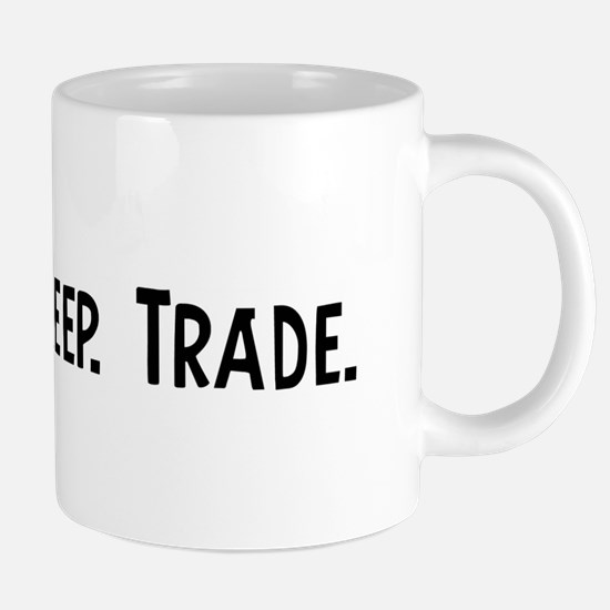 Eat, Sleep, Trade Mugs
