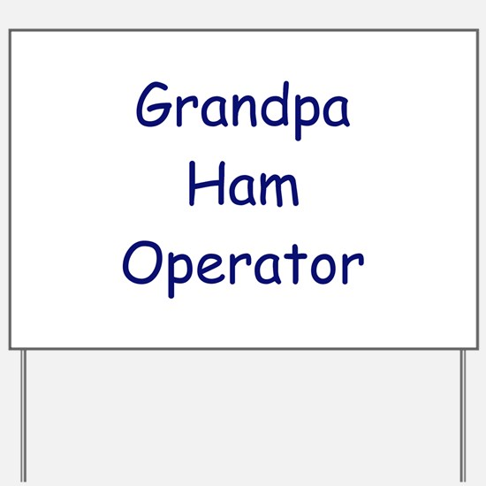 Grandpa Ham Operator Yard Sign