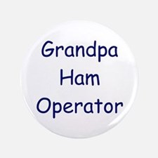 """Grandpa Ham Operator 3.5"""" Button"""