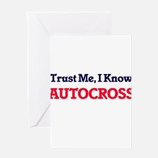 Trust Me, I know Autocross Greeting Cards