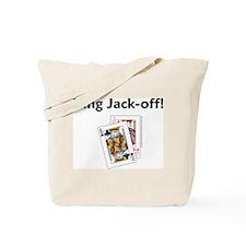 King Jack-off! Tote Bag
