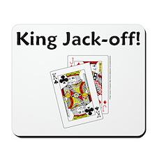 King Jack-off! Mousepad